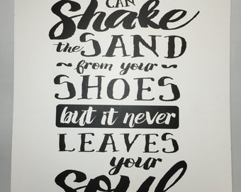 Wall Art, Print, You can shake the sand from your shoes but it never leaves your soul