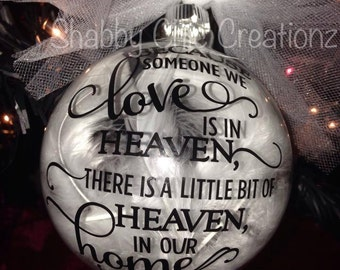 Because Someone we love is in Heaven, there is a little bit of Heaven in our Home Christmas Ornament