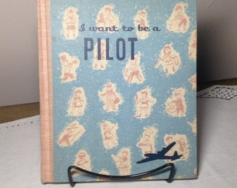 Vintage Book I Want To Be A Pilot 1957 Carla Greene Childrens Press Mid Century Illustrated