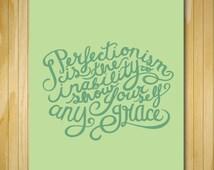 Perfectionism Fine art print, wall art, hand drawn inspirational quote, kitchen wall art, typography print, creative art print