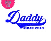Daddy since est Custom Iron On Transfer, Iron On Letters, Heat Transfer Letters for Tshirt T Shirt Sweatshirt Sweat Shirt Father's Day gift