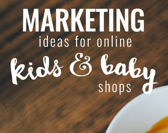 Kids & Baby Shops Marketing Ideas Ebook from Attention-Getting.com