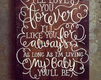 love you forever, like you for always...CUSTOM hand-painted wooden wall-mountable SIGN medium