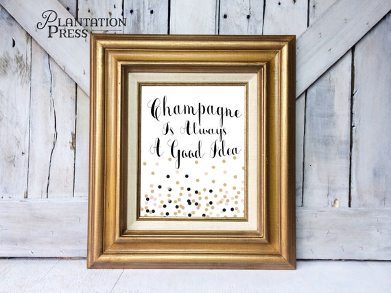 Quote Wall Art,Black and White,Printable Wall Decor, Home Decor,Poster.Champagne, Inspirational Quote, Art Print, Printable DIGITAL DOWNLOAD