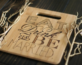 Eat, Drink & Be Married Cutting Board