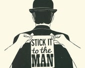 Stick it to the man. Screenprint by James Brown