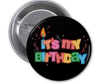 "It's My Birthday Pinback Button or Fridge Magnet or Pocket Mirror boy girl celebrate happy 1.25"" or 2.25"" #1513"