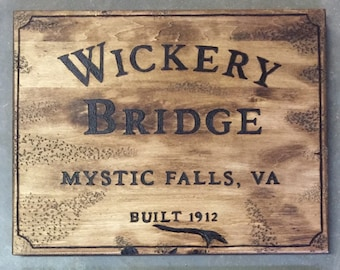 Wood Burned Wickery Bridge sign - The Vampire Diaries Autograph Board
