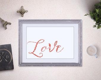 Love Print 8x10, Glitter Printable, Printable Love Quote, Printable Quote, Calligraphy Print, Typography Art Print, Valentine Printable Art