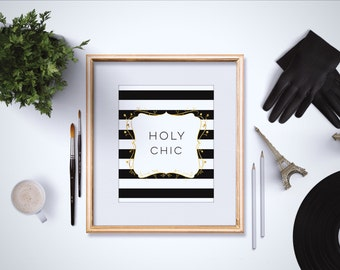 Holy Chic 4x6 - 5x7 - Fashion Quotes - Fashion Art Print - Typography Art Print - Black Stripes - Pun Print - Funny Quote
