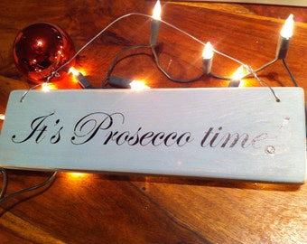 "Wooden Hanging Sign ""Its Prosecco Time"" Shabby Chic Christmas Gift"
