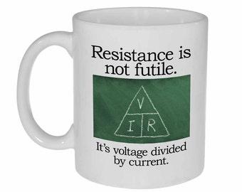 Science Electricity  Coffee or Tea Mug - Resistance is Futile