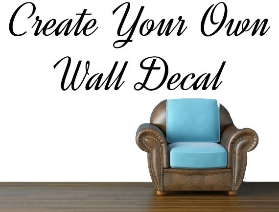 Create Your Own Wall Decal by INSPIRATIONWALLSIGNS on Etsy
