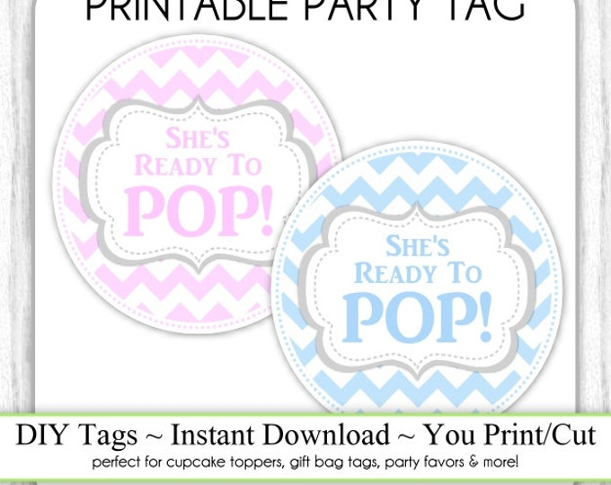 Instant Download, Pink and Blue Chevron She's Ready to Pop Printable Tags, Baby Shower Tags, DIY, You Print, You Cut