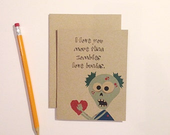 Funny Valentine's Day Card- I love you more than zombies love brains. father's day, mother's day, birthday, wedding, anniversary