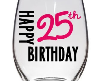 Happy Birthday Wine Glass with Age and Name-- Personalize!-- 21 oz stemless wine glass