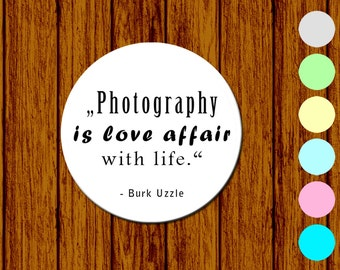 Photography quotes pinback button bottle opener pocket mirror fridge magnet famous photographer camera
