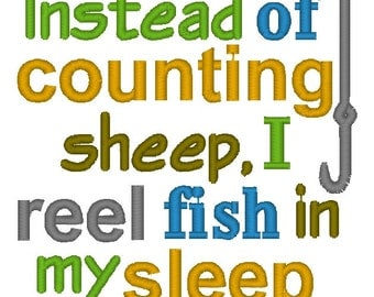 Instant Download: Instead of Counting Sheep I Reel Fish in My Sleep Embroidery Design
