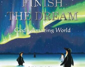Finish the Dream:  God's Amazing World