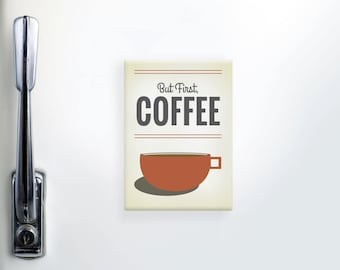 Coffee Magnet, Refrigerator Magnet, Fridge Magnet, Funny Magnets, Coffee Lover Gift, Coffee Mug Magnet, Kitchen Magnet, But First Coffee