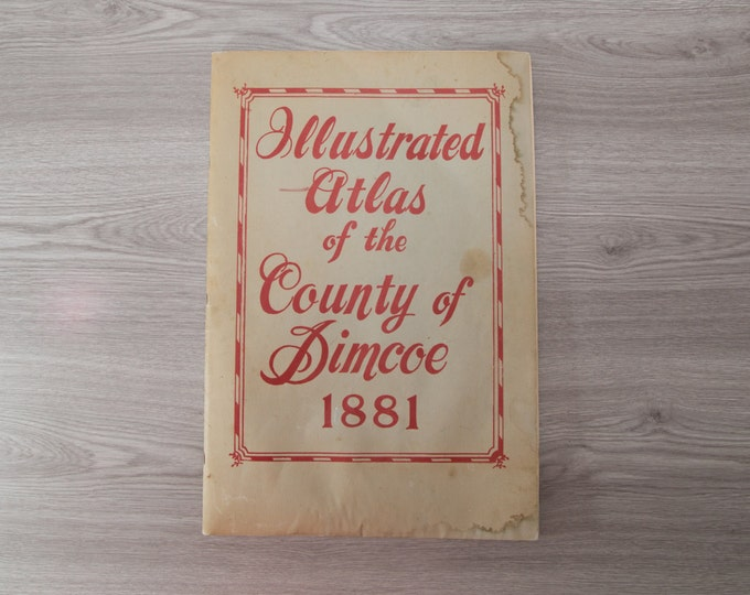 1881 Historical Atlas of County Of Simcoe Reproduction / 1970's Print Book / Barrie Ontario / Midland / Tiny / Orillia