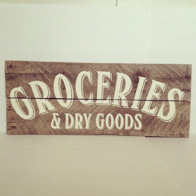 Groceries & Dry Goods Vintage Kitchen Wood Sign