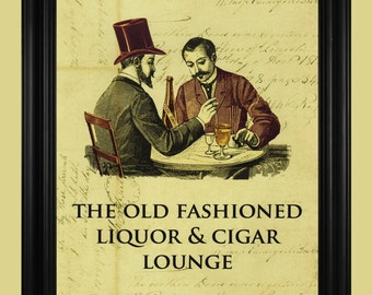Old Fashioned Liquor and Cigar Sign, Smoking Room Poster, Art For Man Cave, Alcohol and Smoking Lounge Art Print