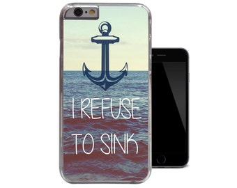 I Refuse To Sink iPhone 6 Case Anchor Iphone 5 Case Nautical Iphone 5c Case Quote iPhone 5s Case Blue Sea Ocean iPhone 4 4s Clear Case