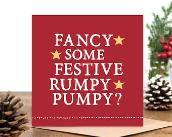 Funny Christmas Card - Card for Boyfriend - Card for Girlfriend  - Card for Husband Wife - Card For Best Friend - Festive Rumpy Pumpy