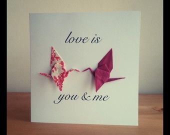 Origami cranes valentine's, wedding, husband, wife  card that says love is you & me