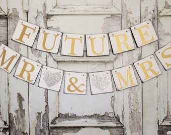 ENGAGED Signs - FUTURE MR & MRs Banner - Couple's Shower - Wedding shower signs Banners - Rustic Wedding photo prop
