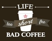 "Refrigerator magnet: ""Life is too short for bad coffee"""