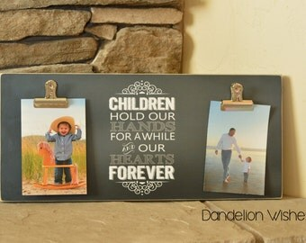 Children Hold Our Hands For Awhile and Our Hearts Forever, 8x18 Chalkboard Look Photo Clip Frame