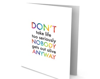 Handmade Greeting Card - Colorful Words - Don't Take Life Too Seriously