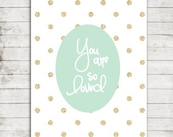 "Nursery Printable Art- 8x10 Download ""You are so Loved"" Nursery Art with Gold Polka Dots #075"
