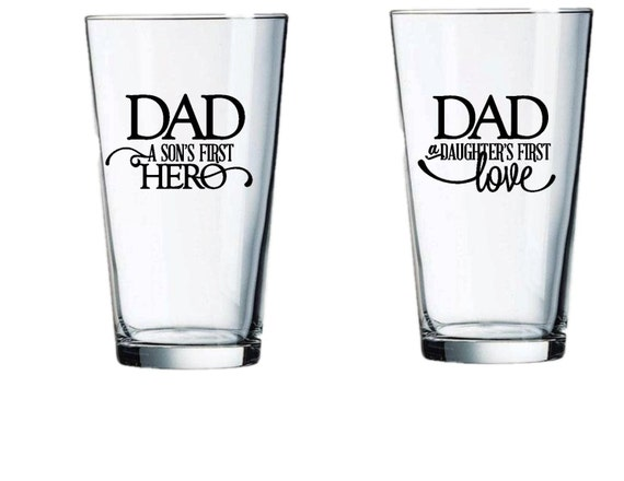 Dad, A Son's First Hero, A Daughter's First Love, 16 oz Pub Glass, Beer