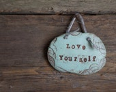 Encouraging Words - Rustic Clay Plaques - Handmade Inspirational Sign - Love Yourself - Ready To Ship