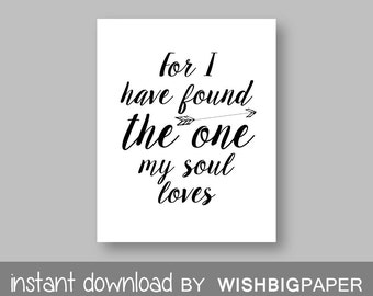 QUOTE wall art-Instant Download.For I have found the one my soul loves.bible quote.marriage print.wedding gift.typography.love art.