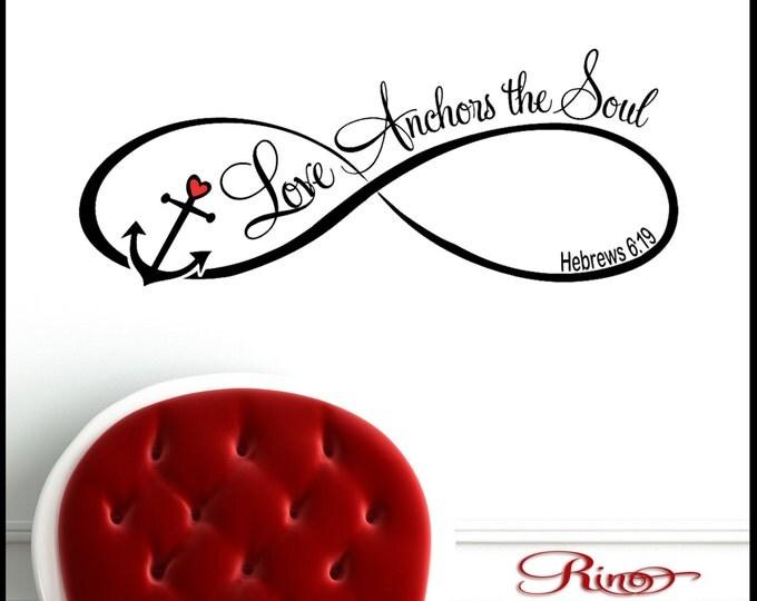 Love anchors the soul Wall Decal Vinyl sticker home decor wedding romantic infinity anchor cursive font hebrews 6:19 heart hope