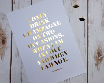 Only Drink Champagne, Love, Coco Chanel Quote, Real Gold Foil Print, A4 Typographic Print