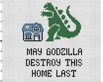May Godzilla Destroy this Home Last - Cross Stitch Pattern - Instant Download