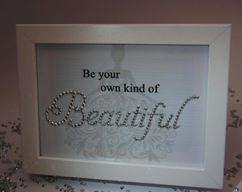 Be Your Own Kind Of Beautiful, Sparkle Word Art Pictures, Quotes, Sayings, Home Decor