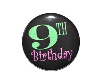9 year old 9th birthday Ninth Birthday 2 1/4 inch pin-back button