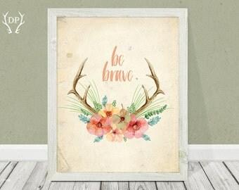 Watercolor antlers with flowers print art | Nursery wall art | Be brave | Quote print | Baby girl | Digital printable