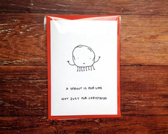 A sprout is for life not just for Christmas - Handmade card