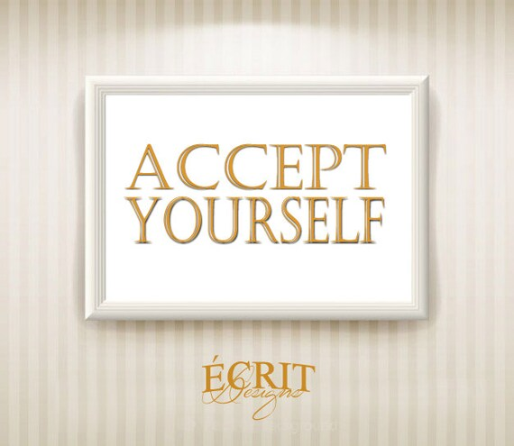 inspirational accept yourself print quote print by