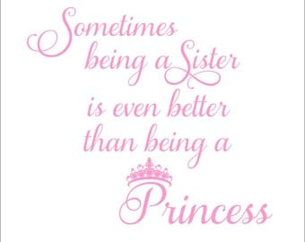 Sometimes Being A Sister Decal Princess Wall Decal Sisters Vinyl Decal Twin Girl Nursery Decal Girl Bedroom Wall Decal