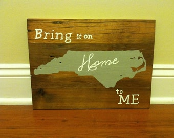 Bring it on Home to Me Quote on Wood Sign with State