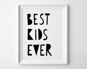 Best Kids Ever, Nursery art, Printable wall art, scandinavian print, Nursery printable, kids decor, digital wall decor, best kids ever print