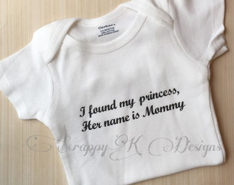 I found My Princess, Her Name is Mommy Onesie Creeper Romper Cute baby onesie baby boy baby girl baby shower gift